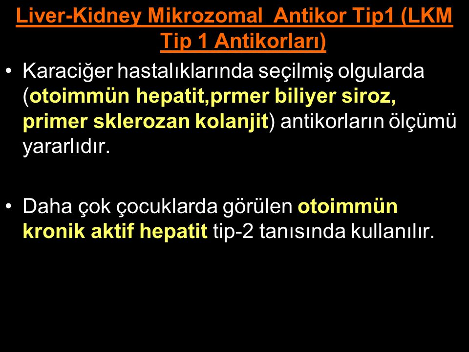 Liver-Kidney Mikrozomal Antikor Tip1 (LKM Tip 1 Antikorları)