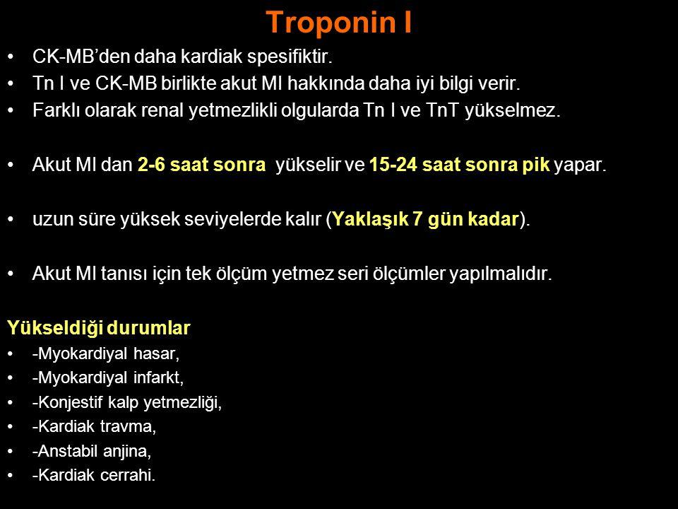 Troponin I CK-MB'den daha kardiak spesifiktir.