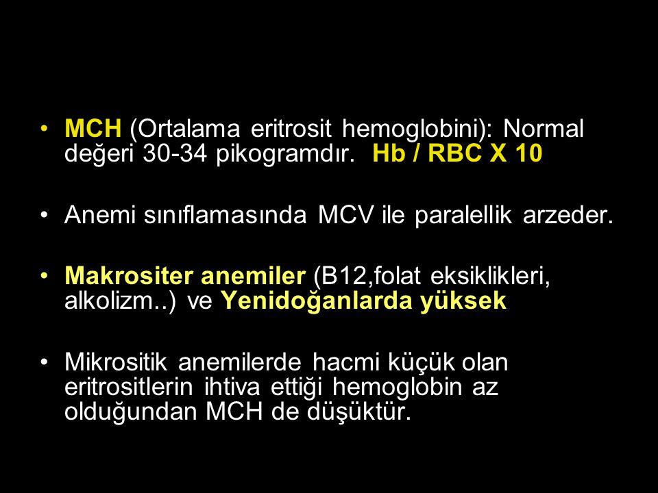MCH (Ortalama eritrosit hemoglobini): Normal değeri 30-34 pikogramdır
