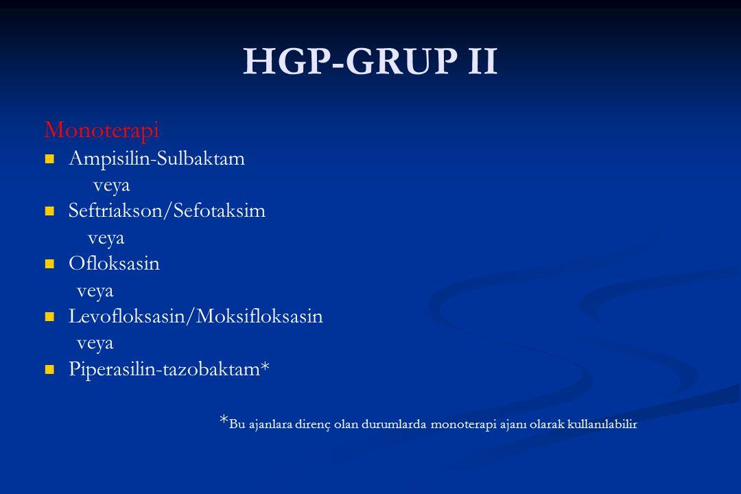 HGP-GRUP II Monoterapi Ampisilin-Sulbaktam veya Seftriakson/Sefotaksim