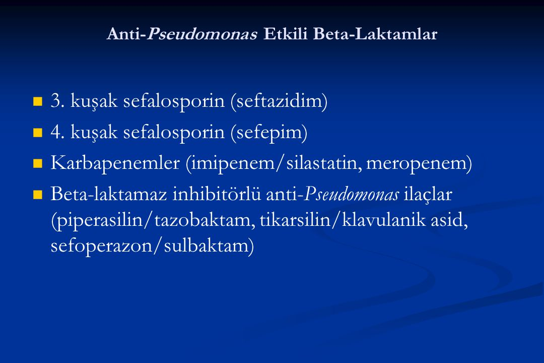 Anti-Pseudomonas Etkili Beta-Laktamlar