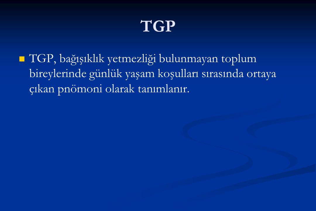 TGP TGP, bağışıklık yetmezliği bulunmayan toplum bireylerinde günlük yaşam koşulları sırasında ortaya çıkan pnömoni olarak tanımlanır.