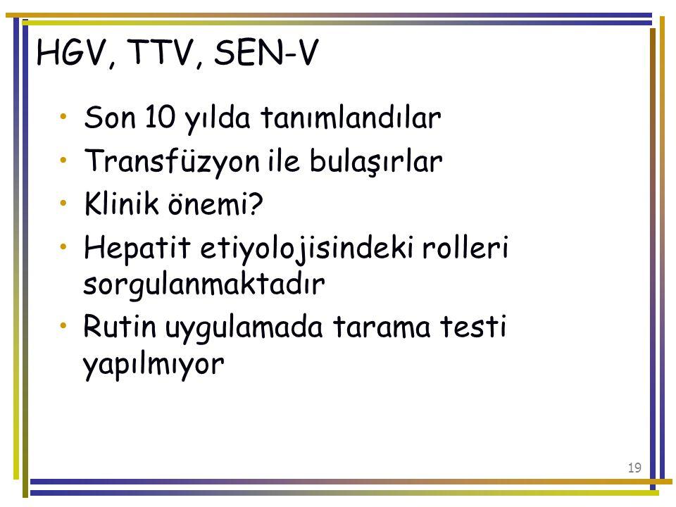 HGV, TTV, SEN-V Son 10 yılda tanımlandılar Transfüzyon ile bulaşırlar