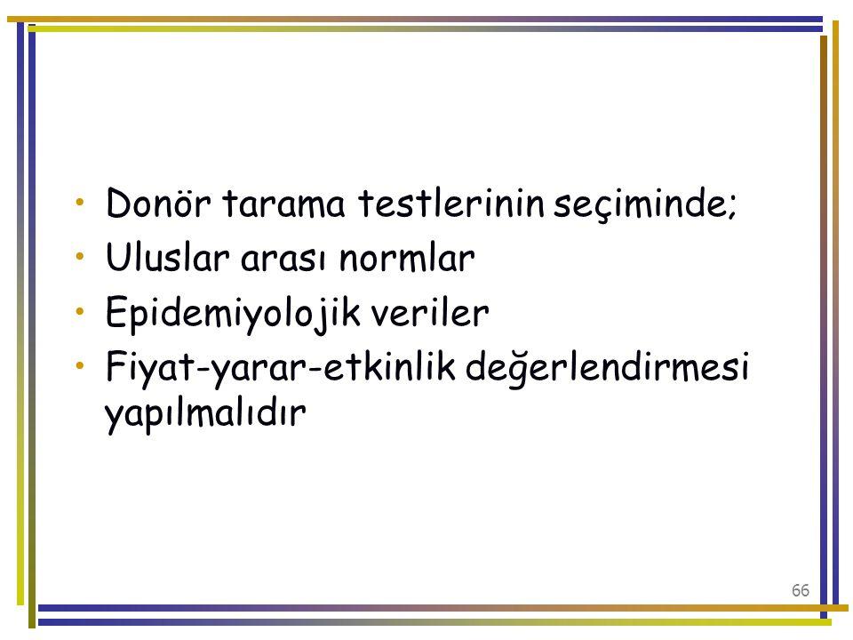 Donör tarama testlerinin seçiminde;