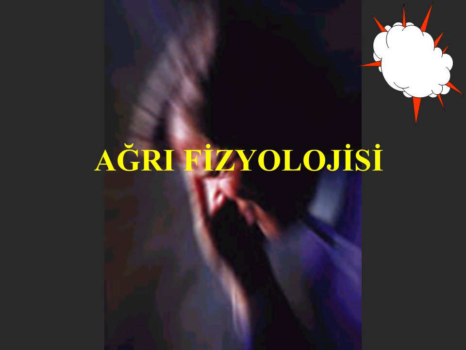AĞRI FİZYOLOJİSİ