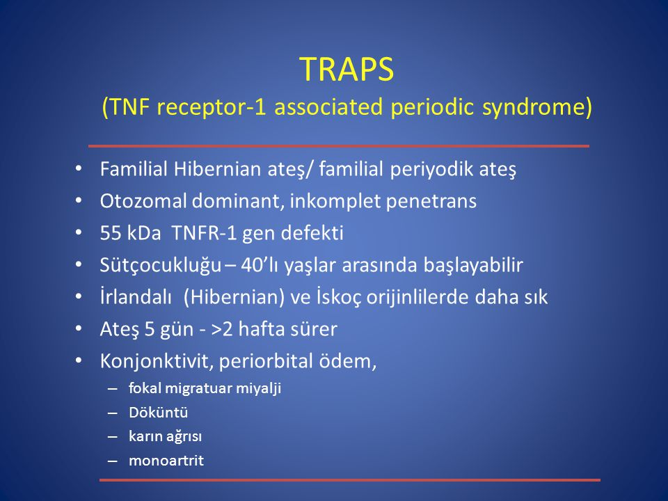 TRAPS (TNF receptor-1 associated periodic syndrome)