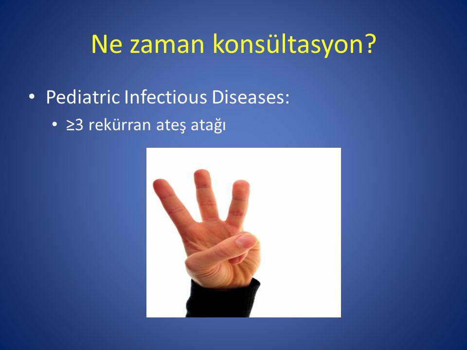 Ne zaman konsültasyon Pediatric Infectious Diseases: