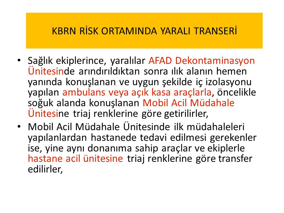 KBRN RİSK ORTAMINDA YARALI TRANSERİ