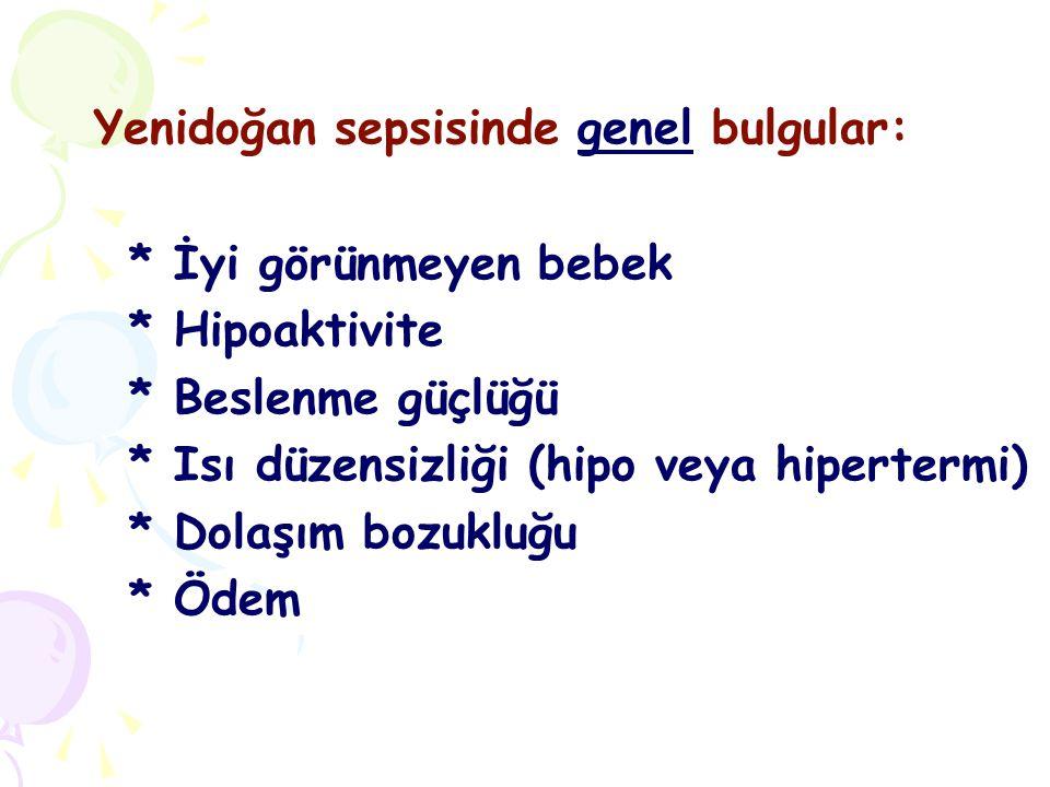 Yenidoğan sepsisinde genel bulgular: