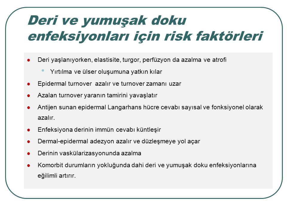 Deri ve yumuşak doku enfeksiyonları için risk faktörleri