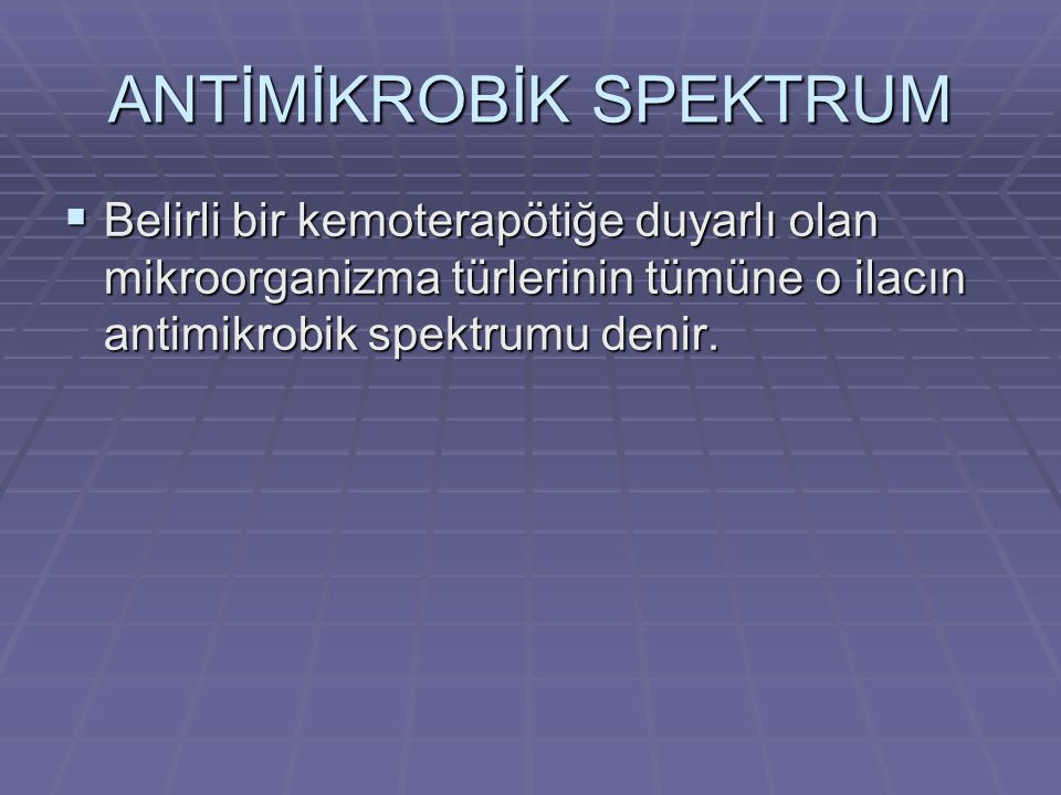 ANTİMİKROBİK SPEKTRUM