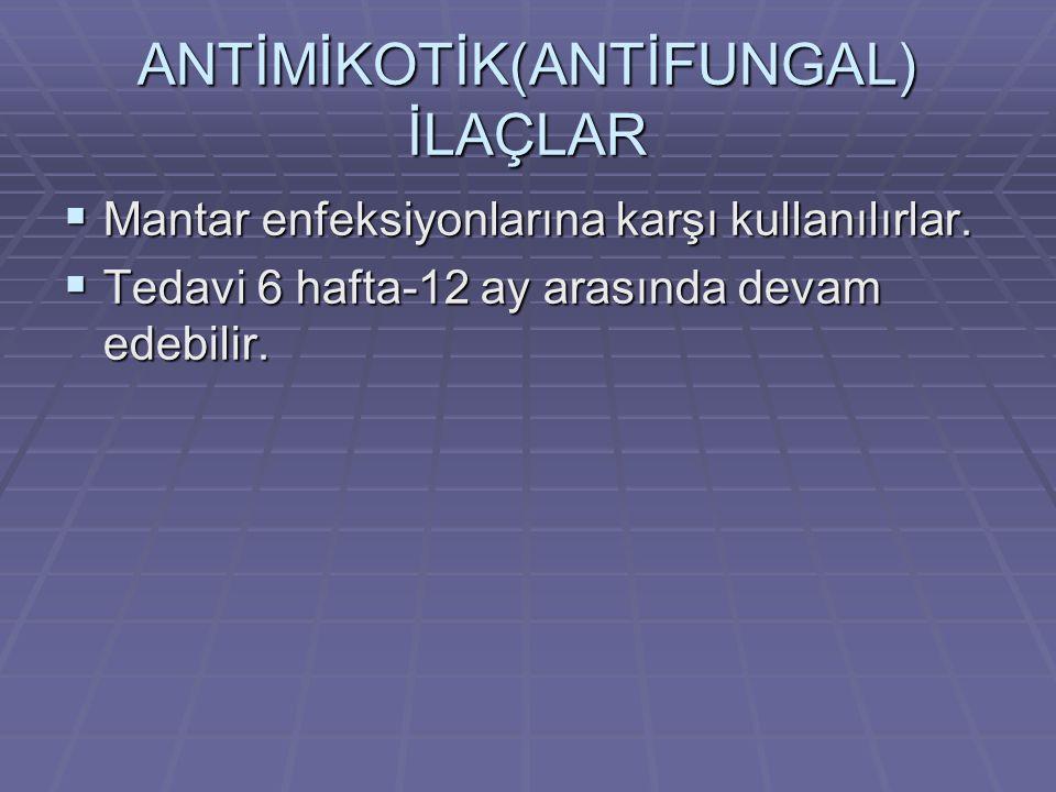 ANTİMİKOTİK(ANTİFUNGAL) İLAÇLAR