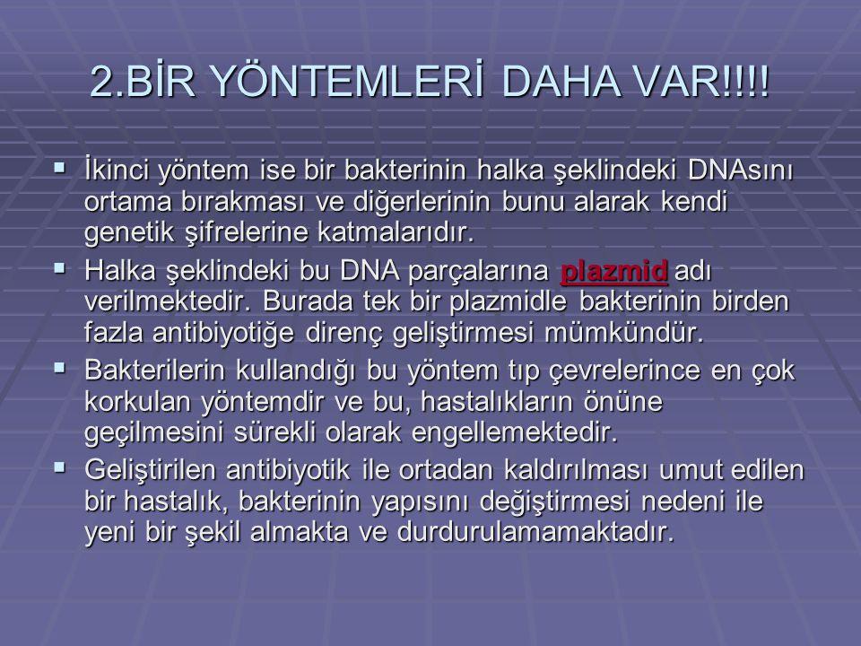 2.BİR YÖNTEMLERİ DAHA VAR!!!!