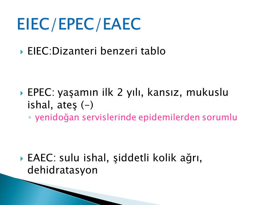 EIEC/EPEC/EAEC EIEC:Dizanteri benzeri tablo