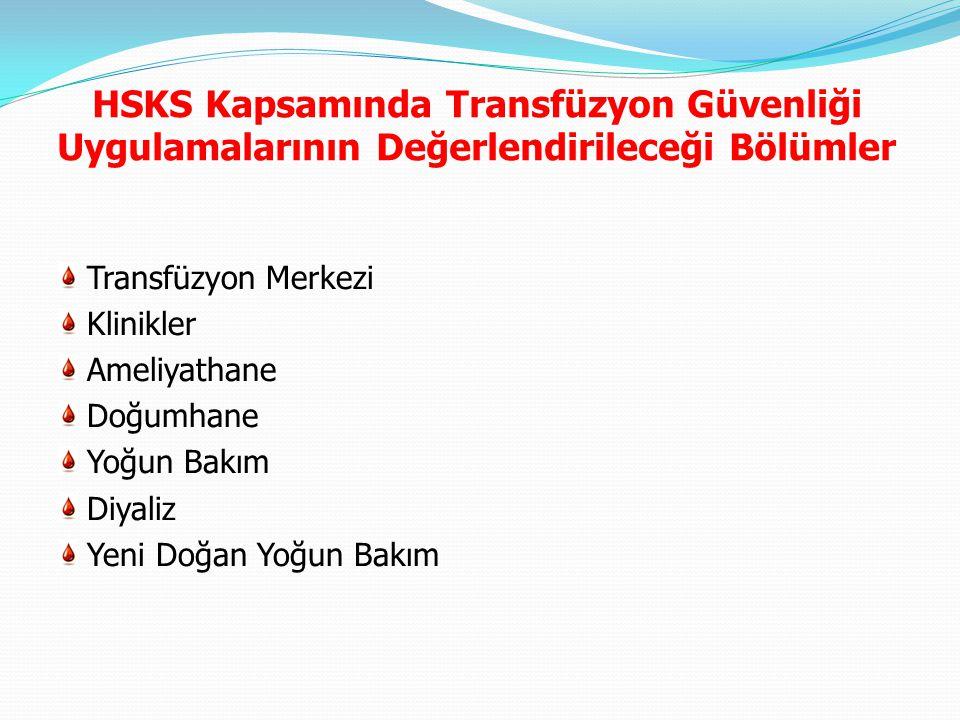HSKS Kapsamında Transfüzyon Güvenliği Uygulamalarının Değerlendirileceği Bölümler