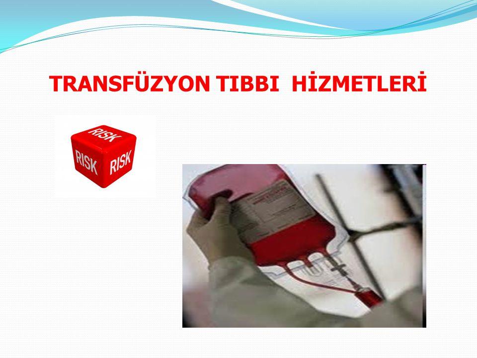 TRANSFÜZYON TIBBI HİZMETLERİ