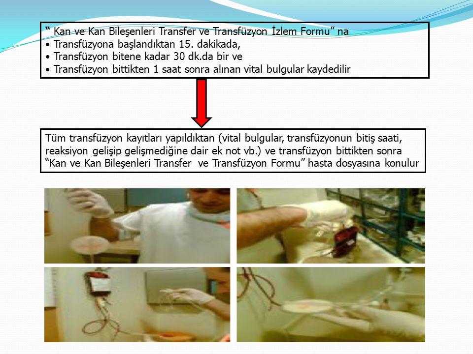 Kan ve Kan Bileşenleri Transfer ve Transfüzyon İzlem Formu na