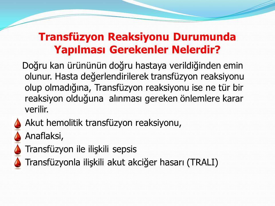 Transfüzyon Reaksiyonu Durumunda Yapılması Gerekenler Nelerdir