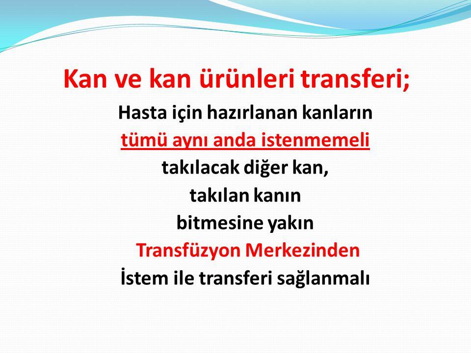 Kan ve kan ürünleri transferi;