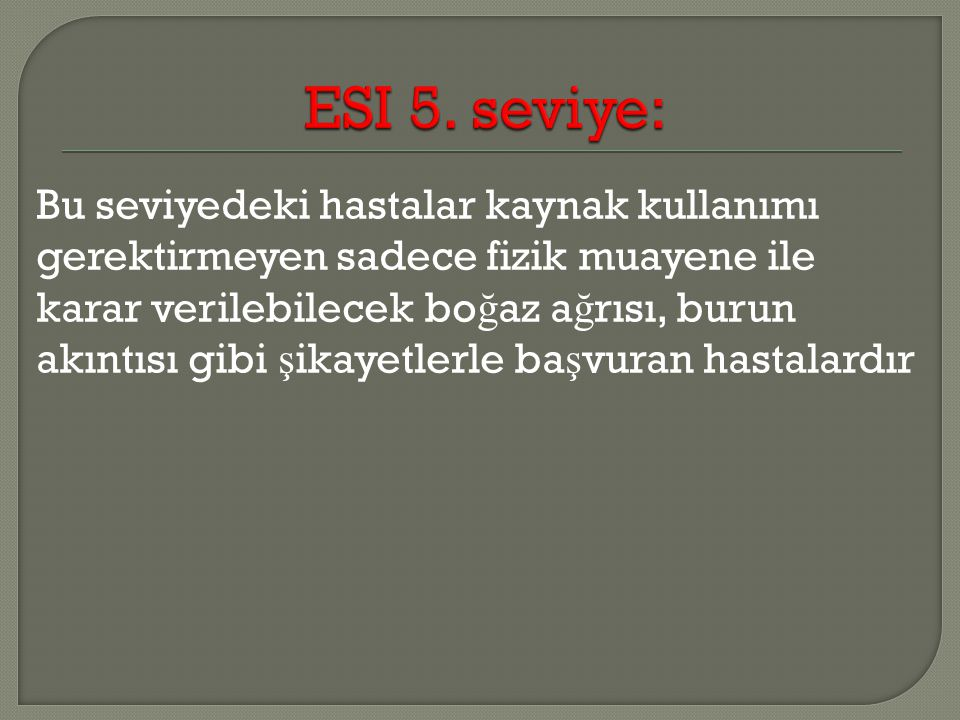 ESI 5. seviye: