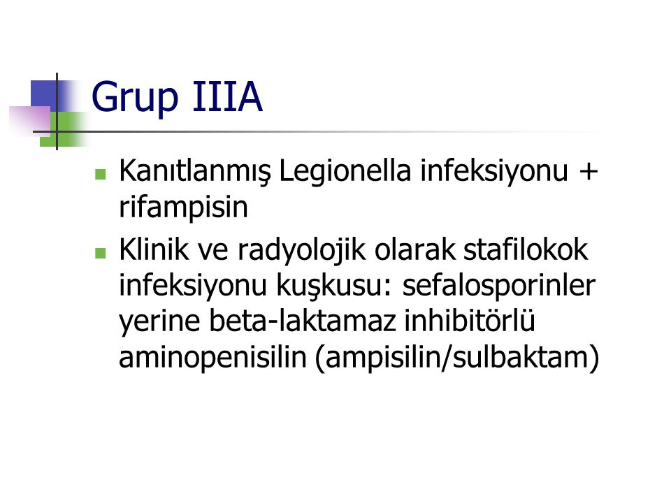Grup IIIA Kanıtlanmış Legionella infeksiyonu + rifampisin