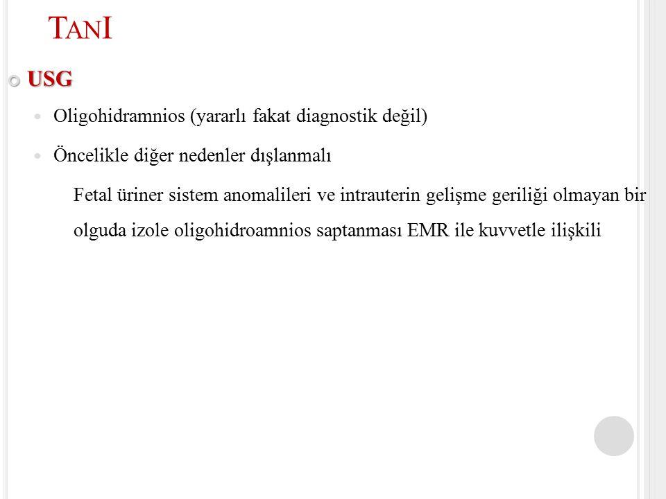 TanI USG Oligohidramnios (yararlı fakat diagnostik değil)