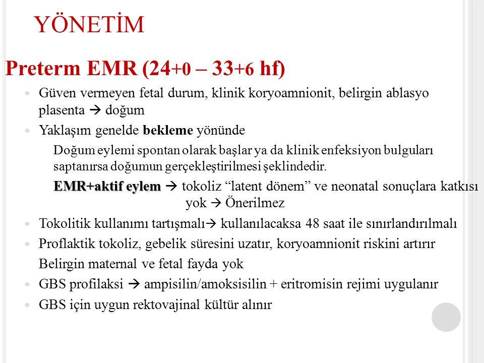 YÖNETİM Preterm EMR (24+0 – 33+6 hf)