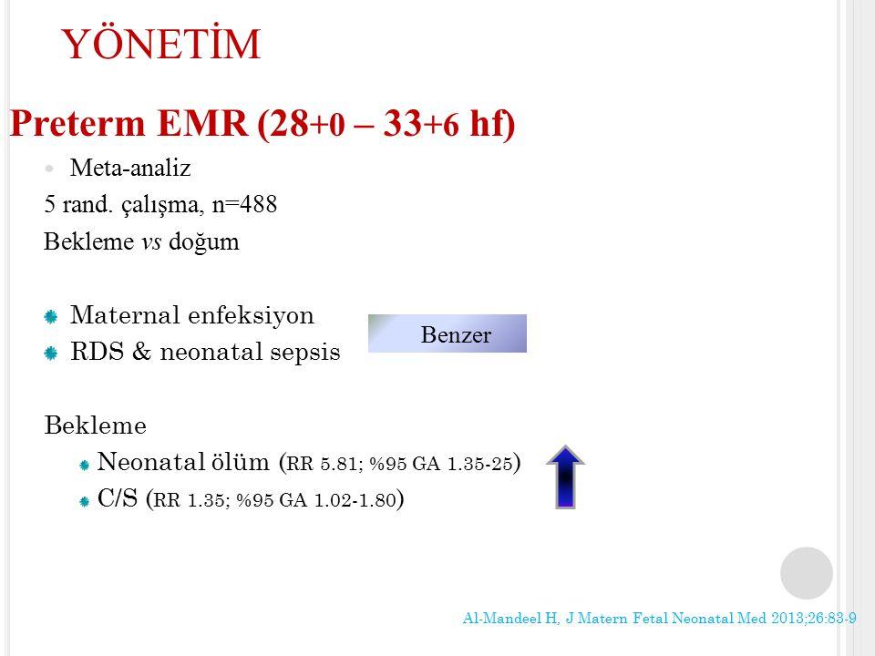 YÖNETİM Preterm EMR (28+0 – 33+6 hf) Meta-analiz