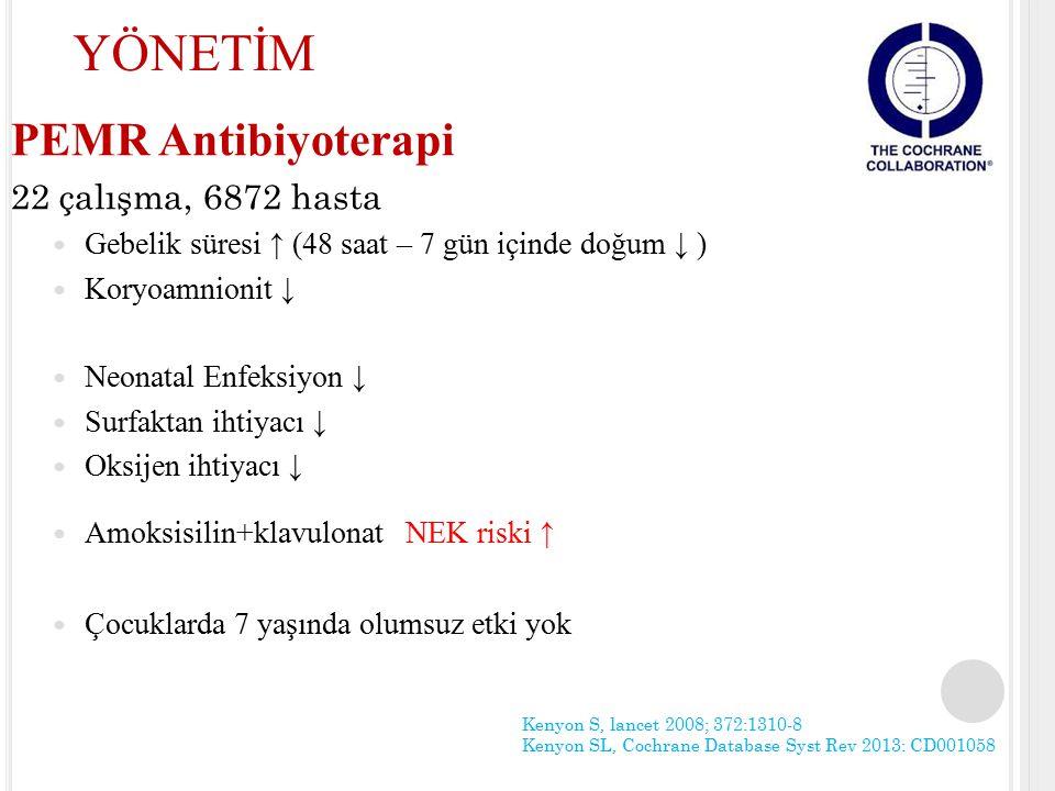 YÖNETİM PEMR Antibiyoterapi 22 çalışma, 6872 hasta