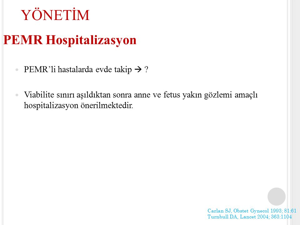 YÖNETİM PEMR Hospitalizasyon PEMR'li hastalarda evde takip 