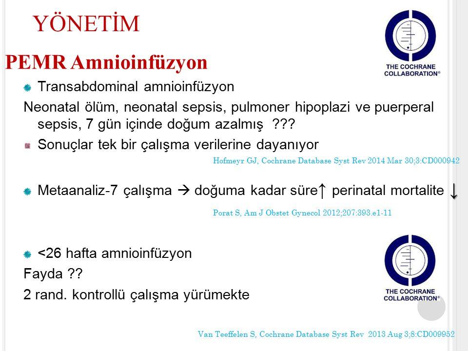 YÖNETİM PEMR Amnioinfüzyon Transabdominal amnioinfüzyon