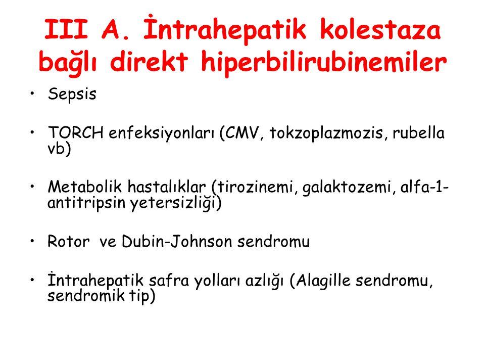 III A. İntrahepatik kolestaza bağlı direkt hiperbilirubinemiler