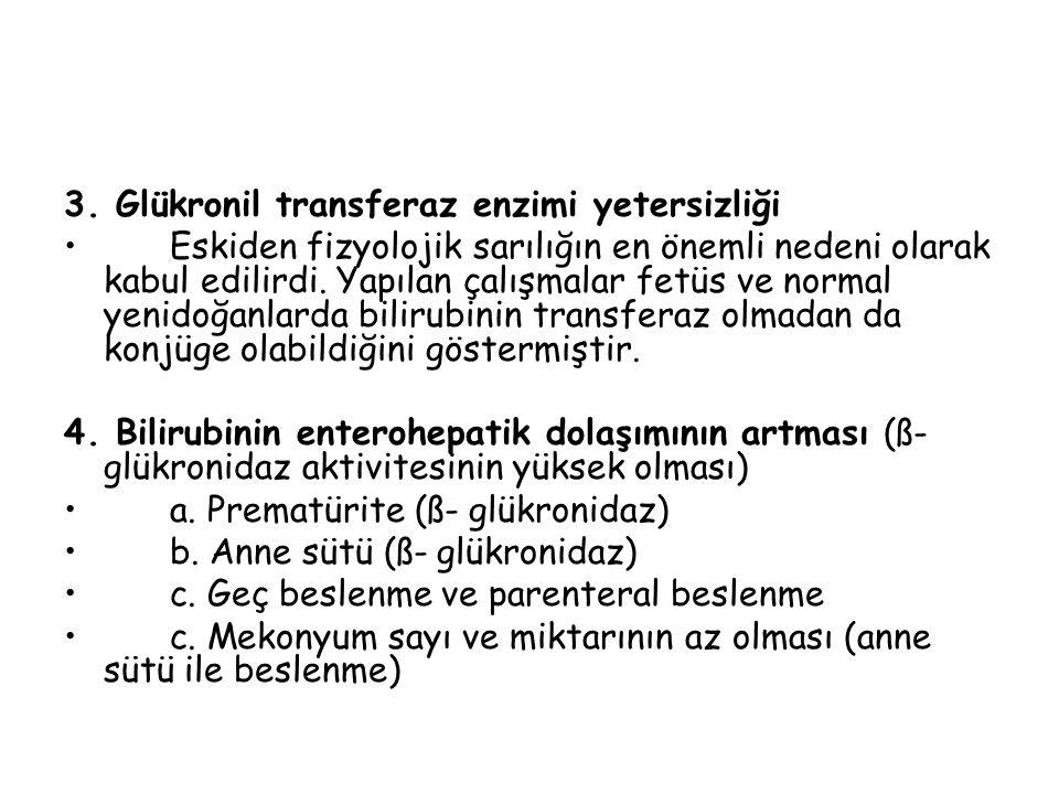 3. Glükronil transferaz enzimi yetersizliği