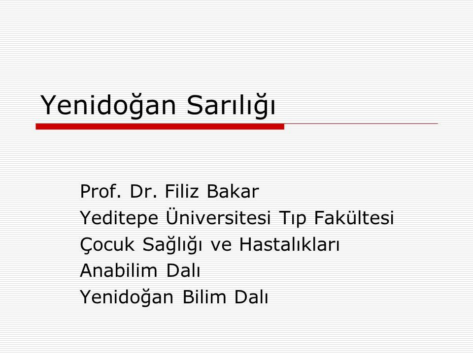 Yenidoğan Sarılığı Prof. Dr. Filiz Bakar