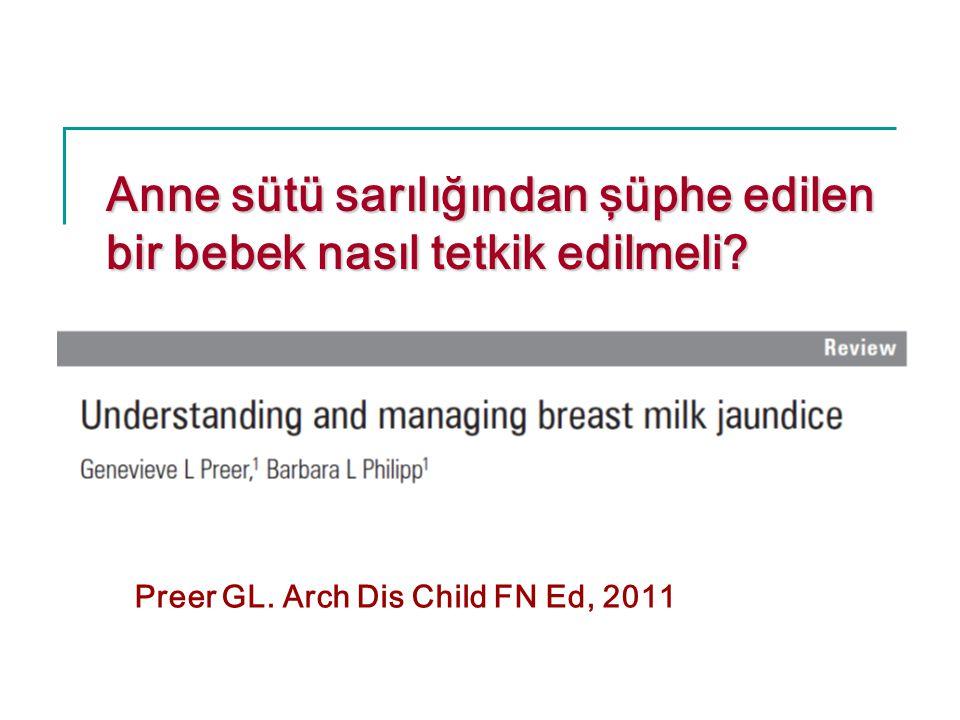 Anne sütü sarılığından şüphe edilen bir bebek nasıl tetkik edilmeli