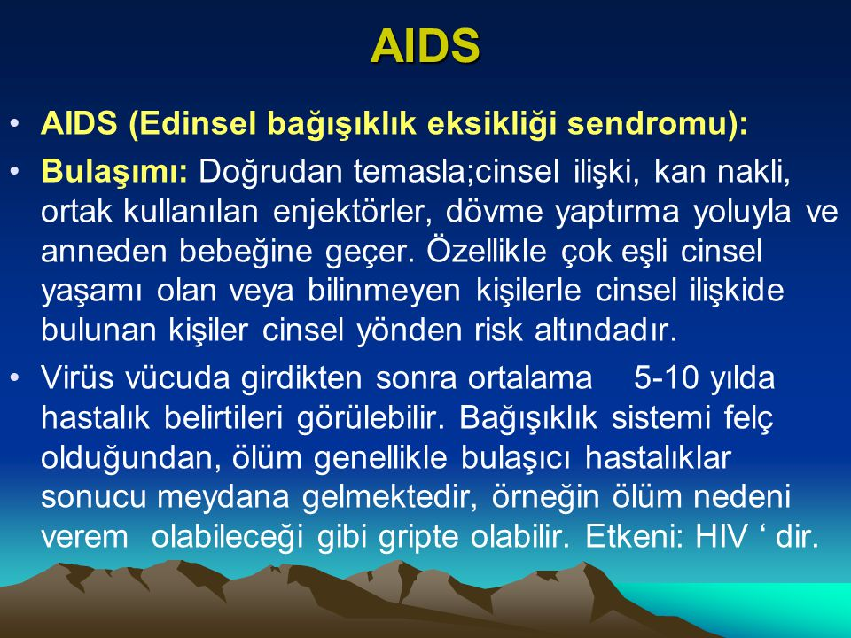 AIDS AIDS (Edinsel bağışıklık eksikliği sendromu):