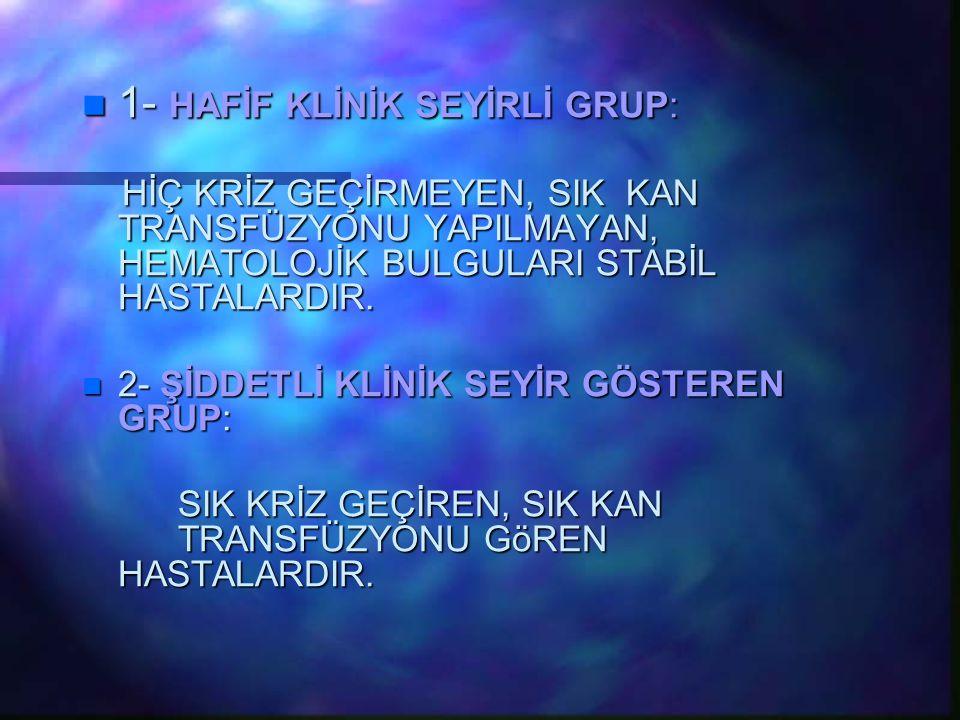 1- HAFİF KLİNİK SEYİRLİ GRUP: