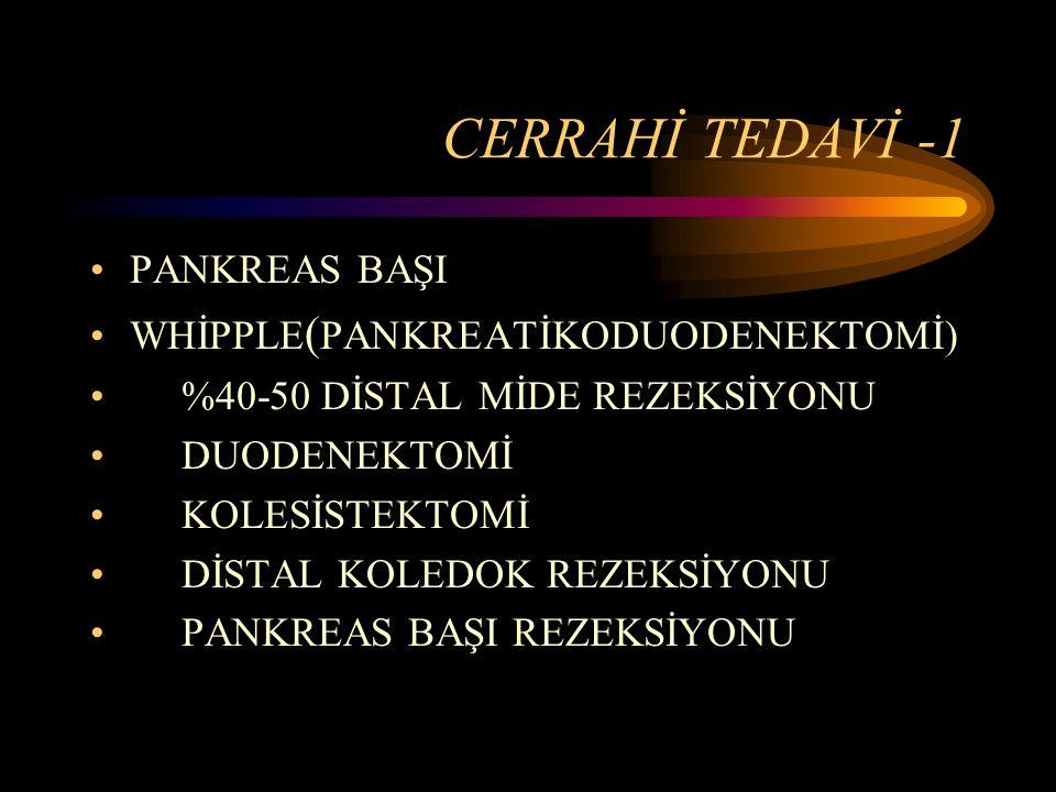 CERRAHİ TEDAVİ -1 PANKREAS BAŞI WHİPPLE(PANKREATİKODUODENEKTOMİ)