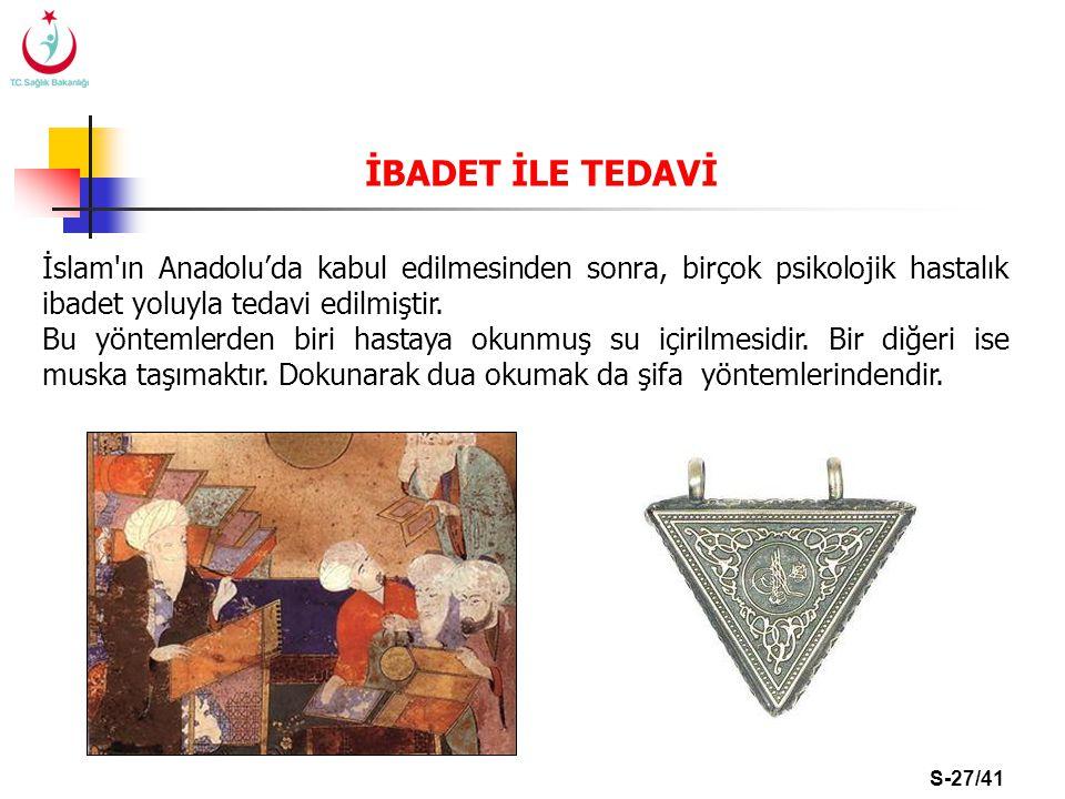 İBADET İLE TEDAVİ İslam ın Anadolu'da kabul edilmesinden sonra, birçok psikolojik hastalık ibadet yoluyla tedavi edilmiştir.