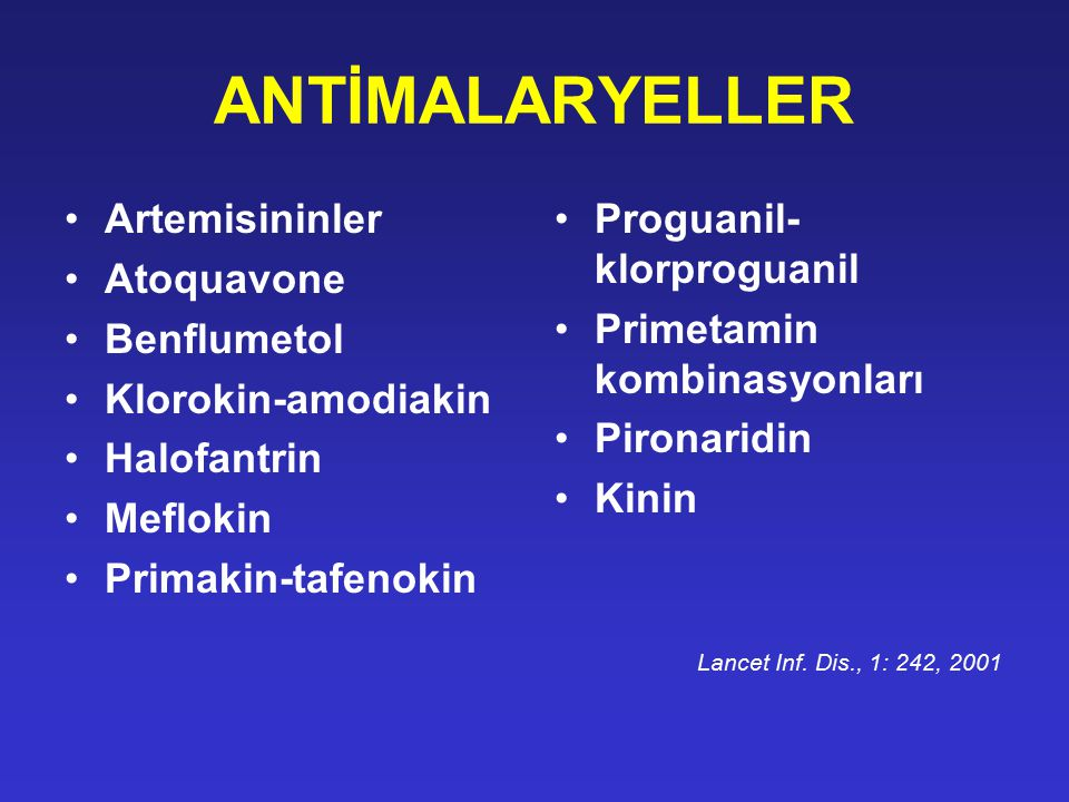 ANTİMALARYELLER Artemisininler Atoquavone Benflumetol