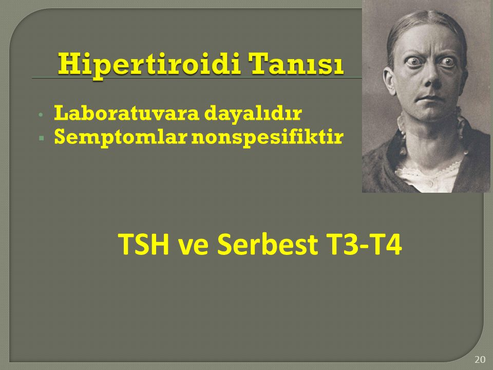 TSH ve Serbest T3-T4 Hipertiroidi Tanısı Laboratuvara dayalıdır