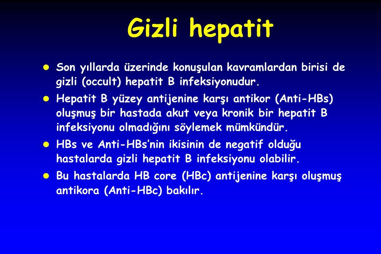 Gizli hepatit Son yıllarda üzerinde konuşulan kavramlardan birisi de gizli (occult) hepatit B infeksiyonudur.