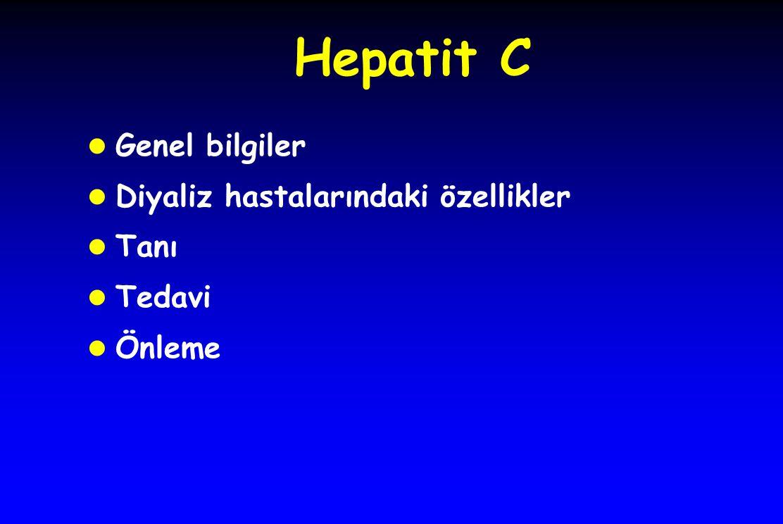 Hepatit C Genel bilgiler Diyaliz hastalarındaki özellikler Tanı Tedavi