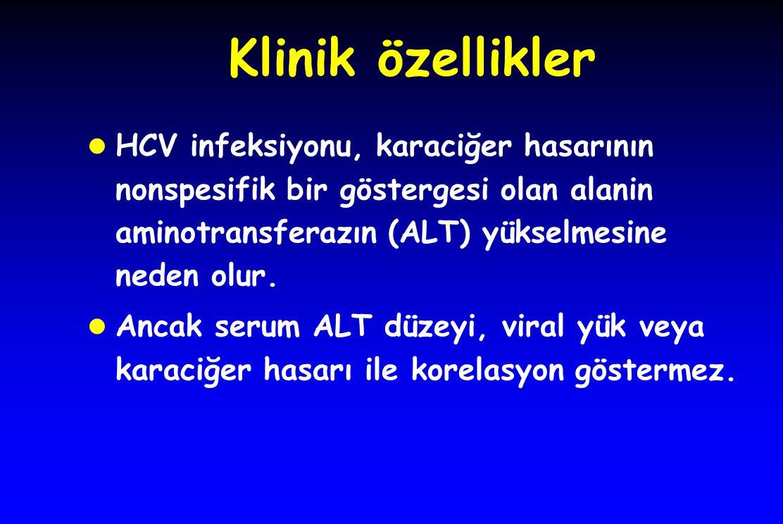 Klinik özellikler HCV infeksiyonu, karaciğer hasarının nonspesifik bir göstergesi olan alanin aminotransferazın (ALT) yükselmesine neden olur.