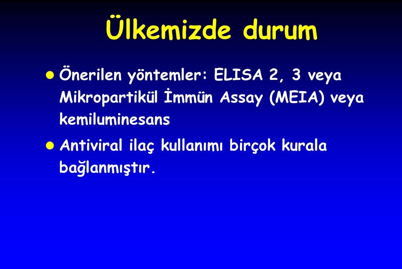Ülkemizde durum Önerilen yöntemler: ELISA 2, 3 veya Mikropartikül İmmün Assay (MEIA) veya kemiluminesans.