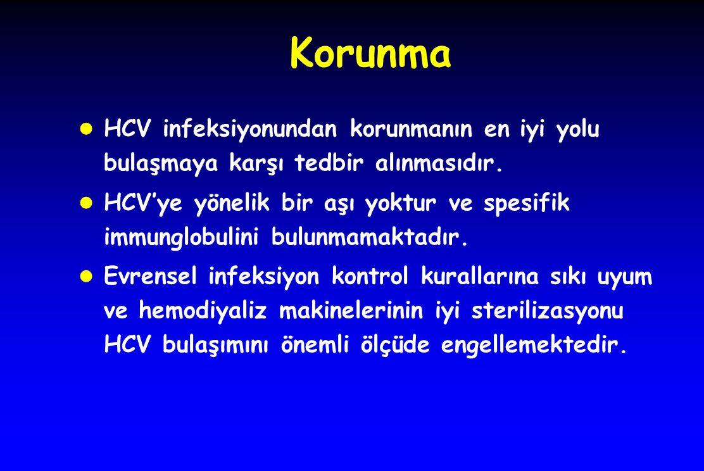 Korunma HCV infeksiyonundan korunmanın en iyi yolu bulaşmaya karşı tedbir alınmasıdır.