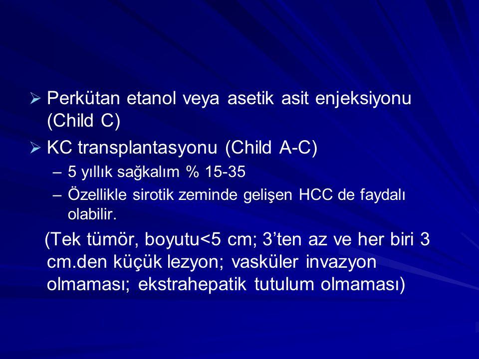 Perkütan etanol veya asetik asit enjeksiyonu (Child C)