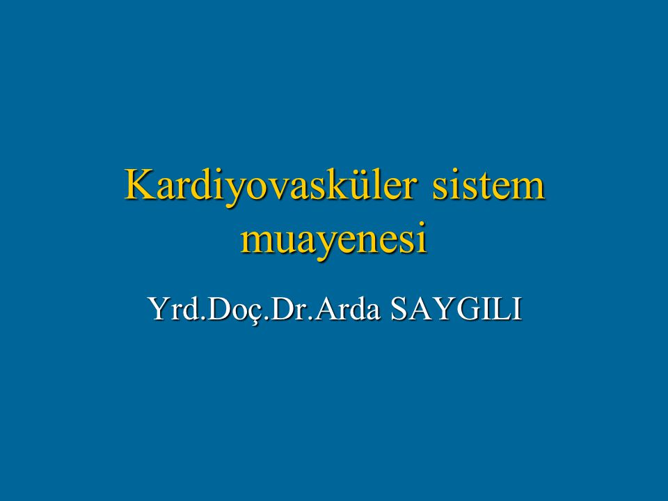 Kardiyovasküler sistem muayenesi