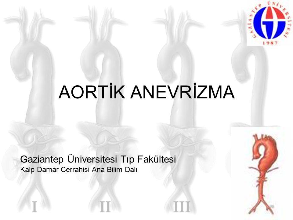 AORTİK ANEVRİZMA Gaziantep Üniversitesi Tıp Fakültesi