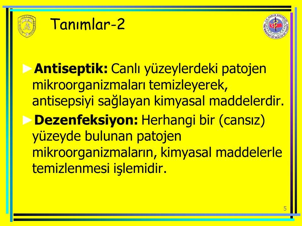 Tanımlar-2 Antiseptik: Canlı yüzeylerdeki patojen mikroorganizmaları temizleyerek, antisepsiyi sağlayan kimyasal maddelerdir.